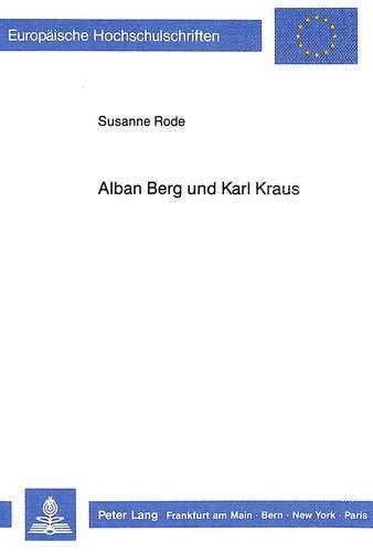 Alban Berg und Karl Kraus: Susanne Rode