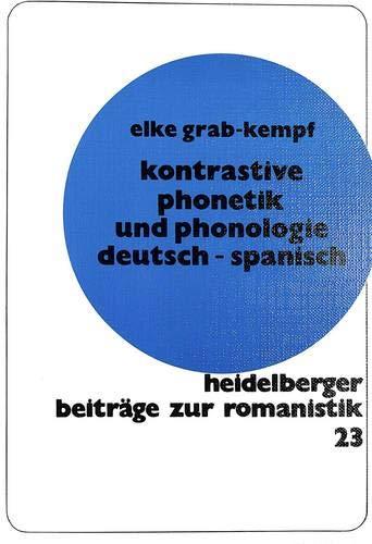 9783631405598: Kontrastive Phonetik und Phonologie Deutsch - Spanisch (Heidelberger Beiträge zur Romanistik) (German Edition)