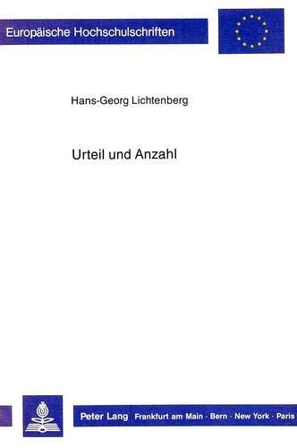 Urteil Und Anzahl: Untersuchungen Zu Gottlob Freges Philosophischen Bemuehungen Um Eine Begruendung...
