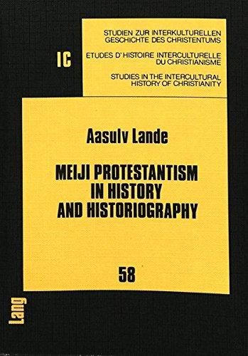 Meiji Protestantism in History and Historiography: Aasulv Lande