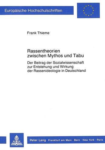Rassentheorien zwischen Mythos und Tabu: Frank Thieme