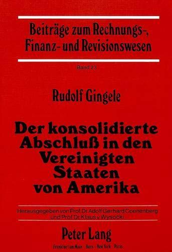 Der konsolidierte Abschluss in den Vereinigten Staaten von Amerika Rechtliche, historische und ...