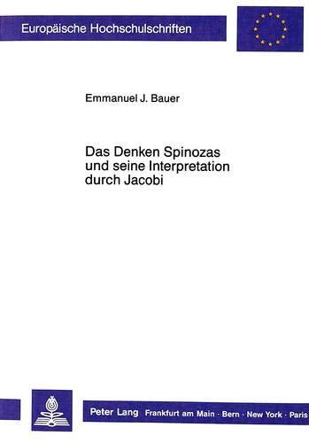 Das Denken Spinozas und seine Interpretation durch Jacobi: Emmanuel J. Bauer