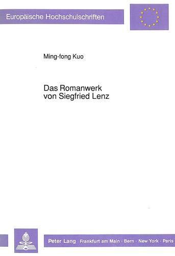 Das Romanwerk von Siegfried Lenz: Ming-fong Kuo