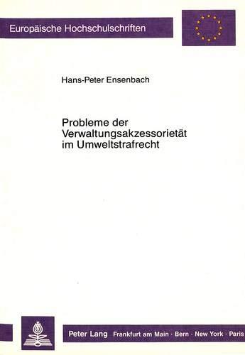 Probleme der Verwaltungsakzessorität im Umweltstrafrecht: Hans-Peter Ensenbach