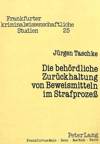 9783631416358: Die behördliche Zurückhaltung von Beweismitteln im Strafprozeß (Frankfurter Kriminalwissenschaftliche Studien)