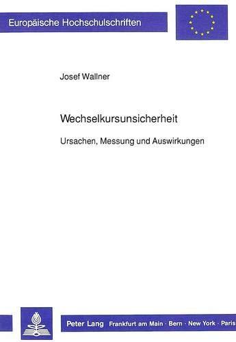 Wechselkursunsicherheit: Ursachen, Messung Und Auswirkungen (Paperback): Josef Wallner