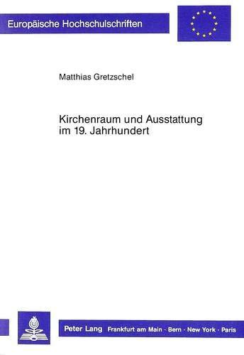 Kirchenraum und Ausstattung im 19. Jahrhundert Untersuchungen zur bildkünstlerischen ...