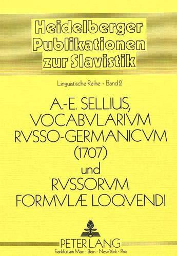Vocabularium Russo-Germanicum und Russorum Formulae Loquendi 1707: Adam-E. Sellius