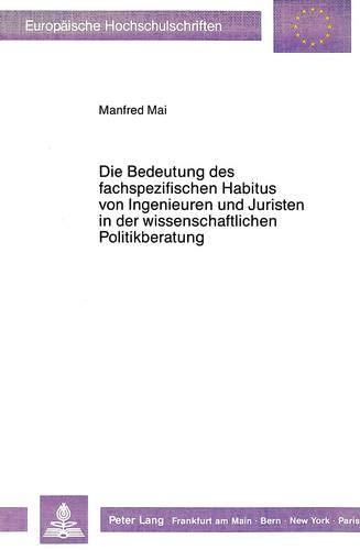 Die Bedeutung des fachspezifischen Habitus von Ingenieuren und Juristen in der wissenschaftlichen ...