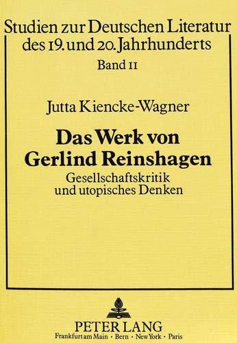 Das Werk von Gerlind Reinshagen. Gesellschaftskritik und: Jutta Kiencke-Wagner