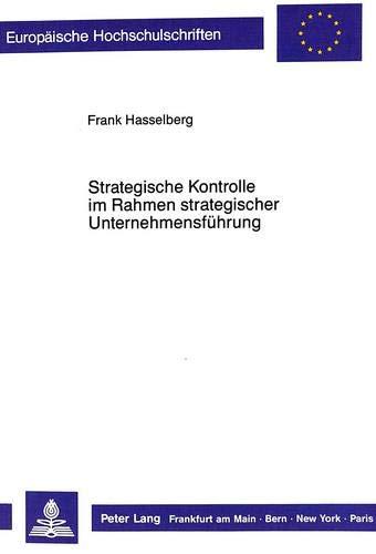 Strategische Kontrolle im Rahmen strategischer Unternehmensführung: Frank Hasselberg