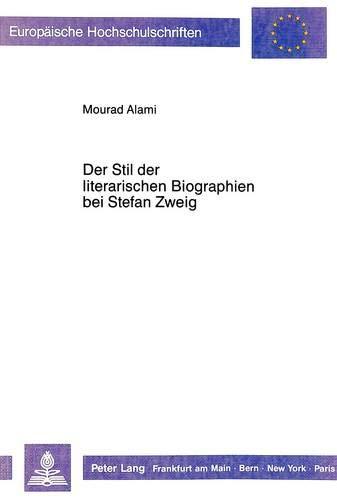 Der Stil Der Literarischen Biographien Bei Stefan: Mourad Alami