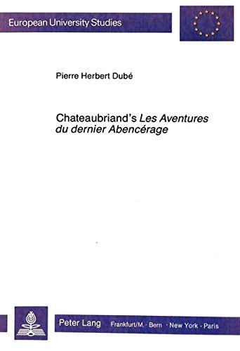 Chateaubriand's Les Aventures du dernier Abencérage Past: Dubé, Pierre Herbert