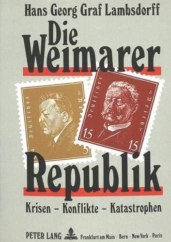 9783631421055: Die Weimarer Republik: Krisen - Konflikte - Katastrophen (German Edition)