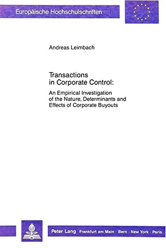 Transactions in Corporate Control: An Empirical Investigation of the Nature, Determinants and ...