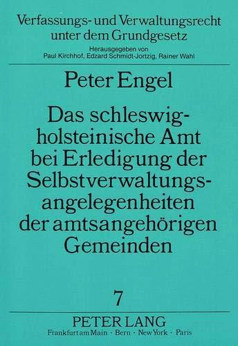 Das Schleswig-Holsteinische Amt Bei Erledigung Der Selbstverwaltungsangelegenheiten Der ...