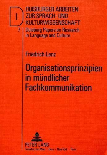 Organisationsprinzipien in mündlicher Fachkommunikation Zur Gesprächsorganisation von ...