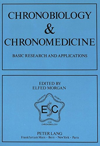 Chronobiology & Chronomedicine- Basic Research and Applications: Proceedings of the 4th Annual ...