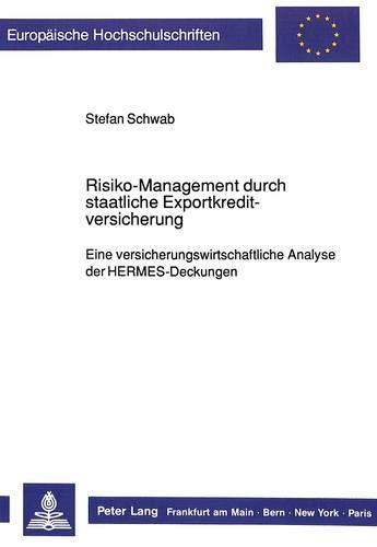 Risiko-Management durch staatliche Exportkreditversicherung Eine versicherungswirtschaftliche ...