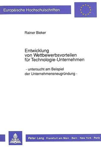 Entwicklung von Wettbewerbsvorteilen für Technologie-Unternehmen #NAME?: Bieker, Rainer