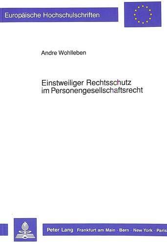 Einstweiliger Rechtsschutz im Personengesellschaftsrecht: Wohlleben, André