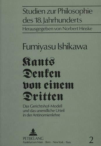 Kants Denken von einem Dritten Das Gerichtshof-Modell und das unendliche Urteil in der ...