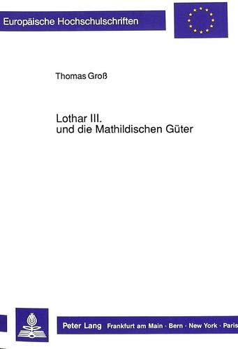 Lothar III. und die Mathildischen Güter: Thomas Groß