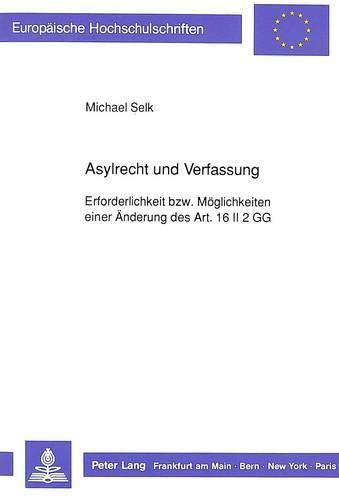 Asylrecht und Verfassung Erforderlichkeit bzw. Möglichkeiten einer Änderung des Art. 16 ...