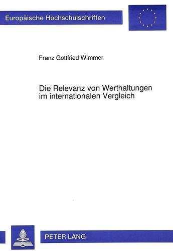 Die Relevanz von Werthaltungen im internationalen Vergleich: Ein interdisziplinärer ...