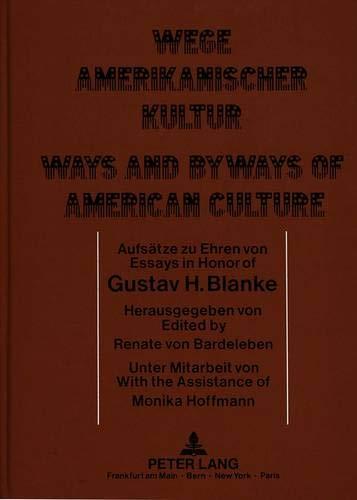 Wege amerikanischer Kultur- Ways and Byways of American Culture: Aufsätze zu Ehren von Essays ...