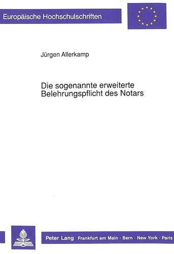 Die sogenannte erweiterte Belehrungspflicht des Notars: Allerkamp, Jürgen