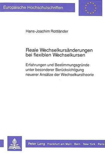 9783631424711: Reale Wechselkursänderungen bei flexiblen Wechselkursen: Erfahrungen und Bestimmungsgründe unter besonderer Berücksichtigung neuerer Ansätze der ... Universitaires Européennes) (German Edition)