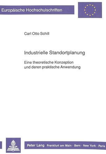 Industrielle Standortplanung: Carl Otto Schill