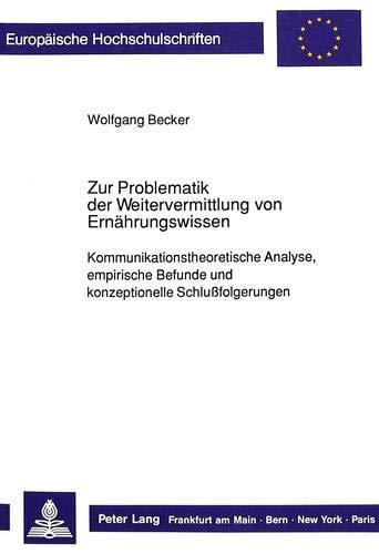 Zur Problematik der Weitervermittlung von Ernährungswissen Kommunikationstheoretische Analyse,...