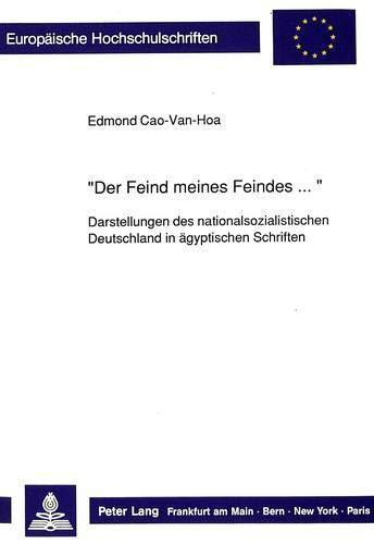 Der Feind meines Feindes.»: Darstellungen des nationalsozialistischen Deutschland in ä...
