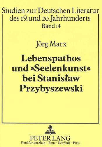 Lebenspathos und «Seelenkunst» bei Stanislaw Przybyszewski Interpretation des ...