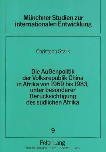 Die Außenpolitik der Volksrepublik China in Afrika von 1969 bis 1983, unter besonderer ...