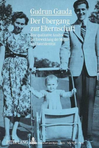 9783631426203: Der Übergang zur Elternschaft: Eine qualitative Analyse der Entwicklung der Mutter- und Vateridentität