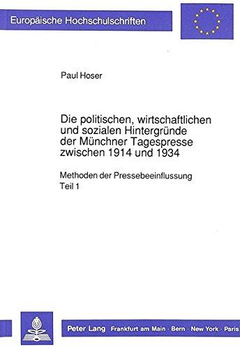 9783631426319: Die politischen, wirtschaftlichen und sozialen Hintergründe der Münchner Tagespresse zwischen 1914 und 1934 (Europäische Hochschulschriften / European ... Universitaires Européennes) (German Edition)