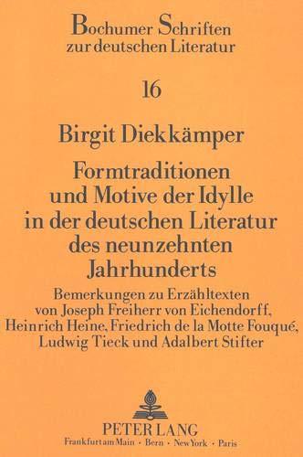 Formtraditionen und Motive der Idylle in der deutschen Literatur des neunzehnten Jahrhunderts: ...