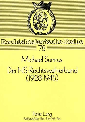 Der NS-Rechtswahrerbund (1928-1945): Michael Sunnus