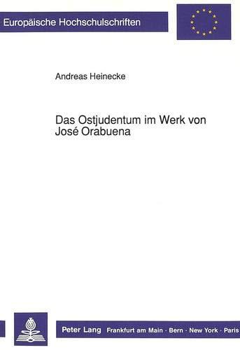 Das Ostjudentum im Werk von José Orabuena: Heinecke, Andreas