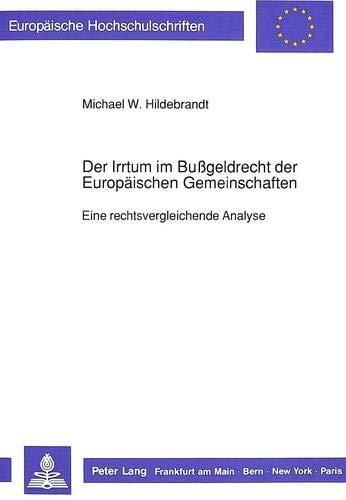 Der Irrtum im Bußgeldrecht der Europäischen Gemeinschaften: Michael W. Hildebrandt