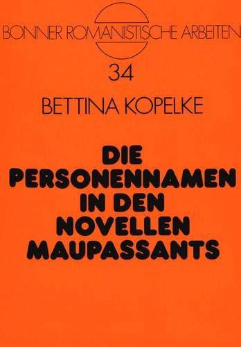 Die Personennamen in den Novellen Maupassants: Kopelke, Bettina