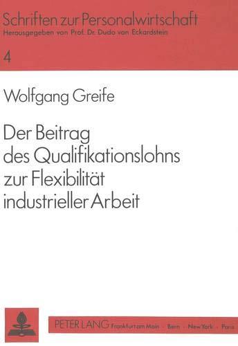 Der Beitrag des Qualifikationslohns zur Flexibilität industrieller Arbeit: Wolfgang Greife