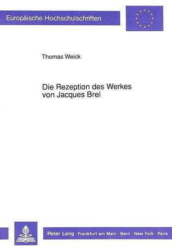 9783631429365: Die Rezeption des Werkes von Jacques Brel (Europäische Hochschulschriften / European University Studies / Publications Universitaires Européennes) (German Edition)