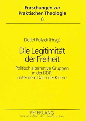 Die Legitimität der Freiheit: Detlef Pollack