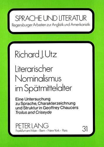 Literarischer Nominalismus im Spätmittelalter: Richard J. Utz