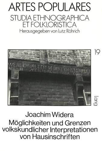 Möglichkeiten und Grenzen volkskundlicher Interpretationen von Hausinschriften: Widera, ...
